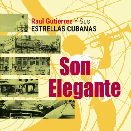 Raul Gutierrez & Estrellas Cubanas - Son Elegante