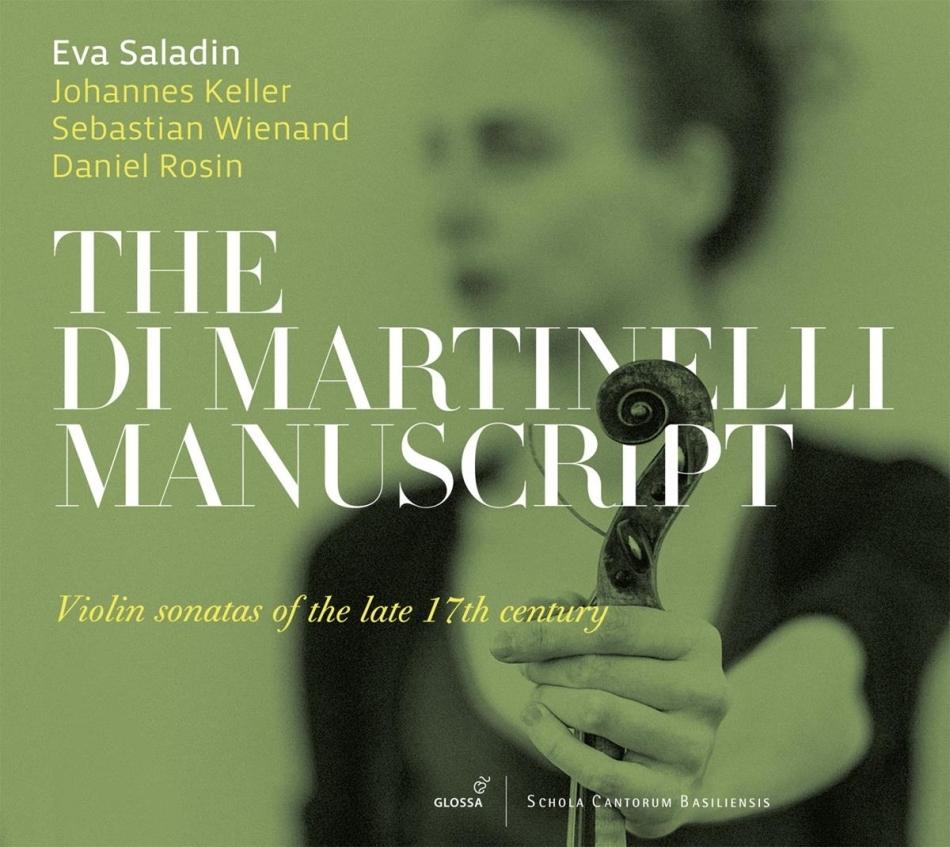 Johannes Keller, Sebastian Wienand, Daniel Rosin & Eva Saladin - Di Martinelli Manuscript - Violin Sonatas Of The Late 17th Century