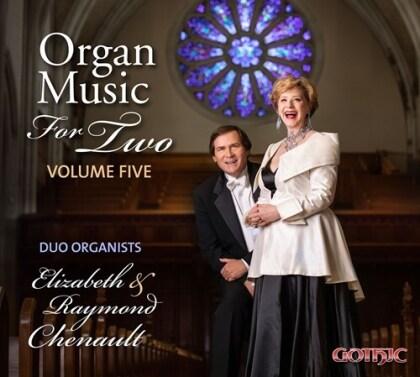 Elizabeth Chenault & Raymond Chenault - Organ Music For Two Volume 5