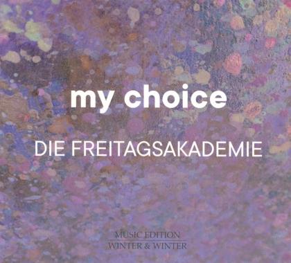 Die Freitagsakademie - My Choice