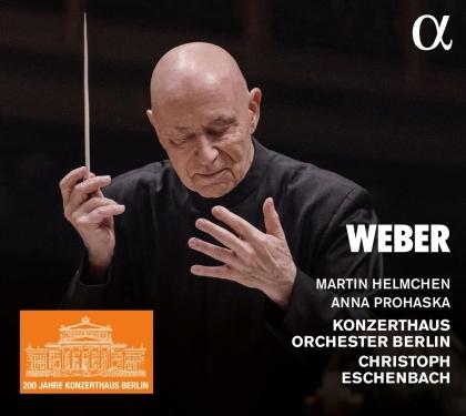 Carl Maria von Weber (1786-1826), Christoph Eschenbach, Anna Prohaska, Martin Helmchen & Konzerthausorchester Berlin - Ouvertüren - Konzertstück - Arien