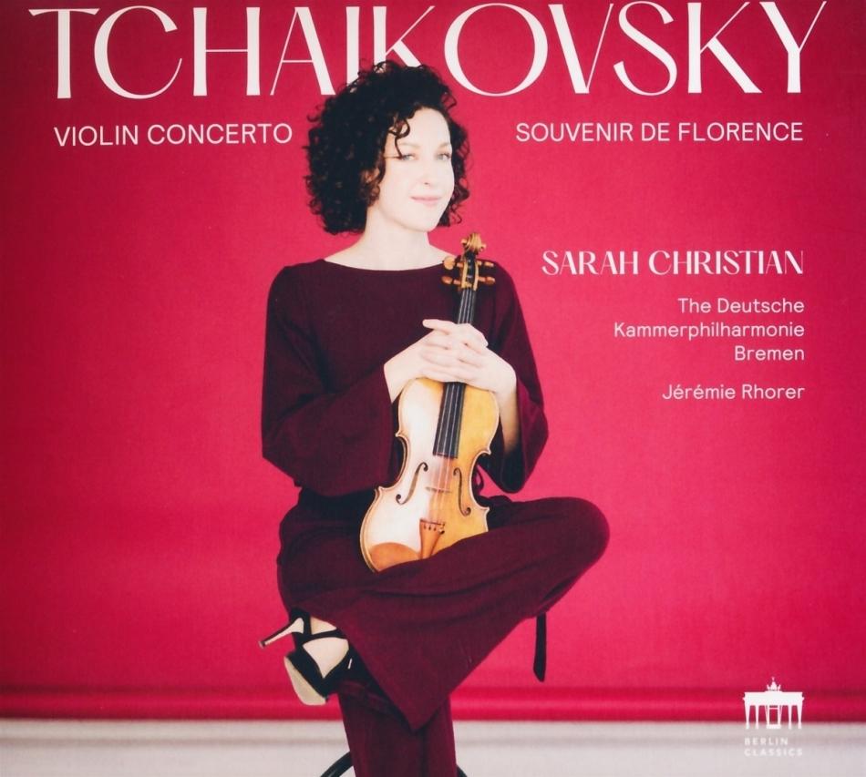 Peter Iljitsch Tschaikowsky (1840-1893), Jeremie Rohrer, Sarah Christian & Deutsche Kammerphilharmonie Bremen - Violinkonzert - Souvenier de Florence