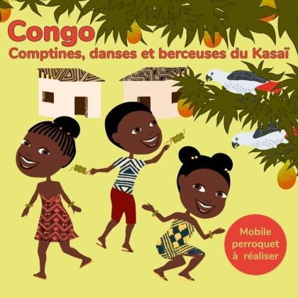 Congo - Comptines, danses et berceuses du Kasai