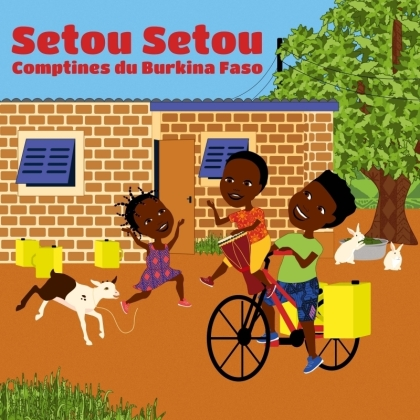 Setou Setou - Comptines du Burkina Faso