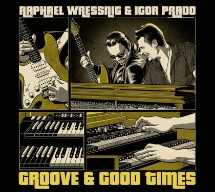 Raphael Wressnig & Igor Prado - Groove & Good Times