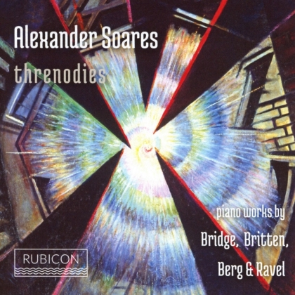 Frank Bridge, Benjamin Britten (1913-1976), Alban Berg (1885-1935), Maurice Ravel (1875-1937) & Alexander Soares - Threnodies