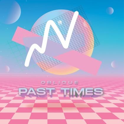 Oblique - Past Times