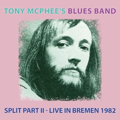 Tony Mcphee'S Blues Band - Split Part Ii - Live At Bremen 1982