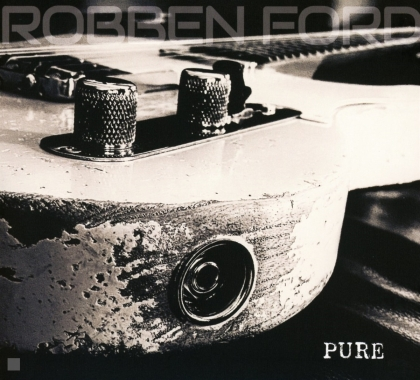 Robben Ford - Pure (Digipack)
