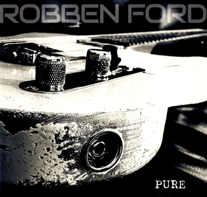 Robben Ford - Pure (Crystal Clear Vinyl, LP)