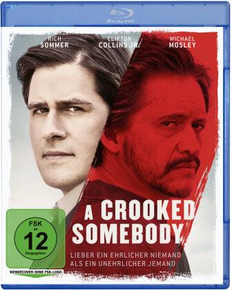 A Crooked Somebody - Lieber ein ehrlicher Niemand als ein unehrlicher Jemand (2017)