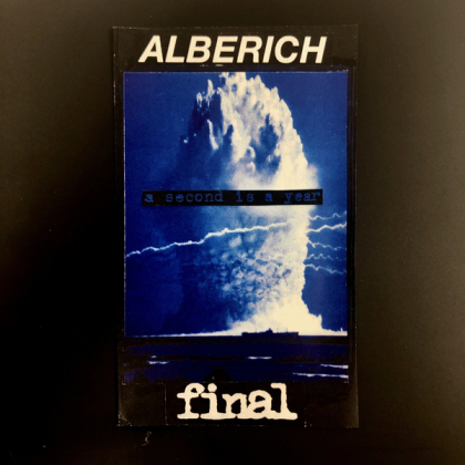 Alberich & Final - A Second Is A Year