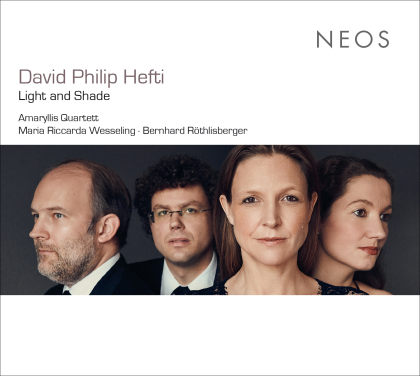 Amaryllis Quartett, Maria Riccarda Wesseling, Bernhard Röthlisberger & David Philipp Hefti (1975 -) - Light And Shade