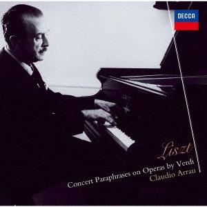 Claudio Arrau & Franz Liszt (1811-1886) - Concert Paraphrases On Operas By Verdi (Japan Edition)