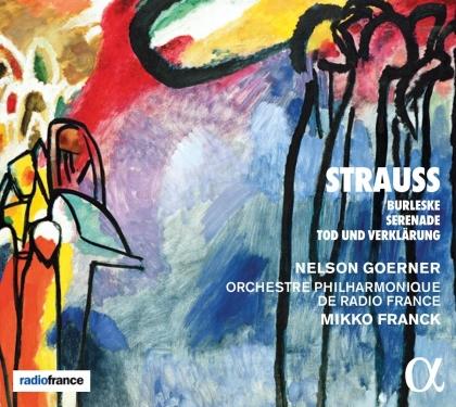 Richard Strauss (1864-1949), Mikko Franck, Nelson Goerner & Orchestre Philharmonique de Radio France - Burleske - Serenade - Tod und Verklärung