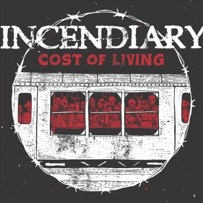 Incendiary - Cost Of Living (2021 Reissue)