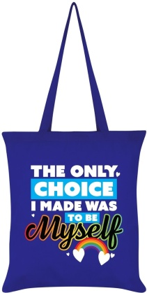 The Only Choice I Made Was to Be Myself - Royal Blue Tote Bag