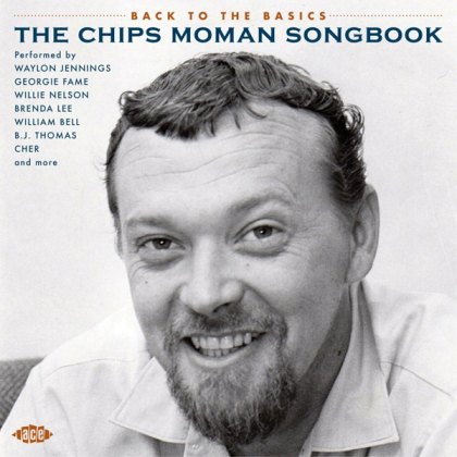 Chips Moman - Back To The Basics - The Chips Moman Songbook