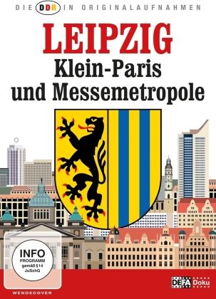 Leipzig - Klein-Paris und Messemetropole (Die DDR in Originalaufnahmen)