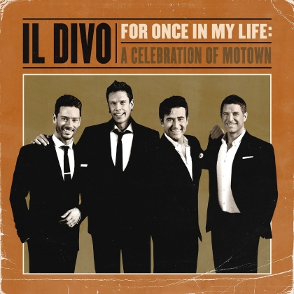 Il Divo - For Once In My Life - A Celebration Of Motown