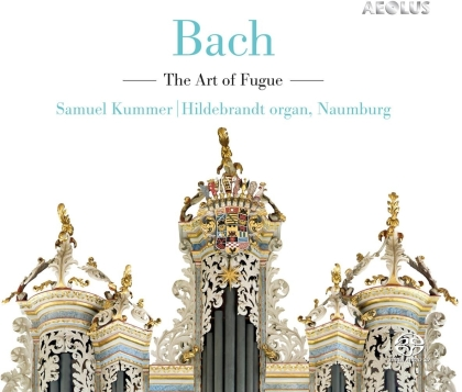 Johann Sebastian Bach (1685-1750) & Samuel Kummer - Art Of Fugue - Die Kunst der Fuge - Hildebrandt Orgel, Naumburg (Hybrid SACD)
