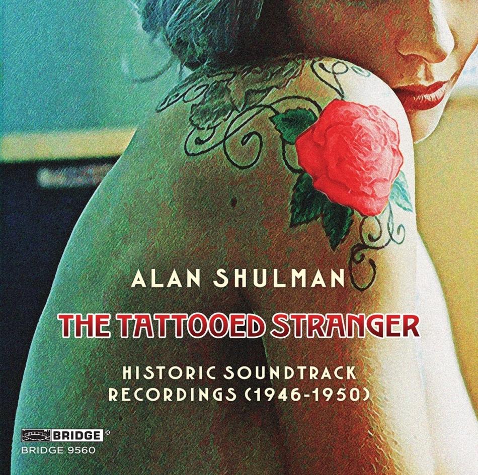 RKO Radio Pictures Orchestra & Alan Shulman - The Tattooed Stranger - Historic Soundtrack Recordings (1946-1950)