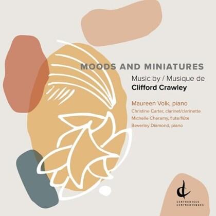 Clifford Crawley, Michelle Cheramy, Christine Carter, Maureen Volk & Beverly Diamond - Moods & Miniatures