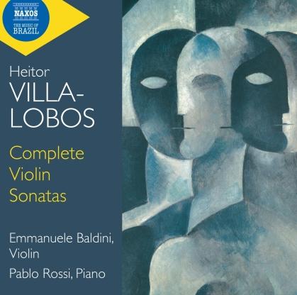 Heitor Villa-Lobos (1887-1959), Emmanuele Baldini & Pablo Rossi - Complete Violin Sonatas