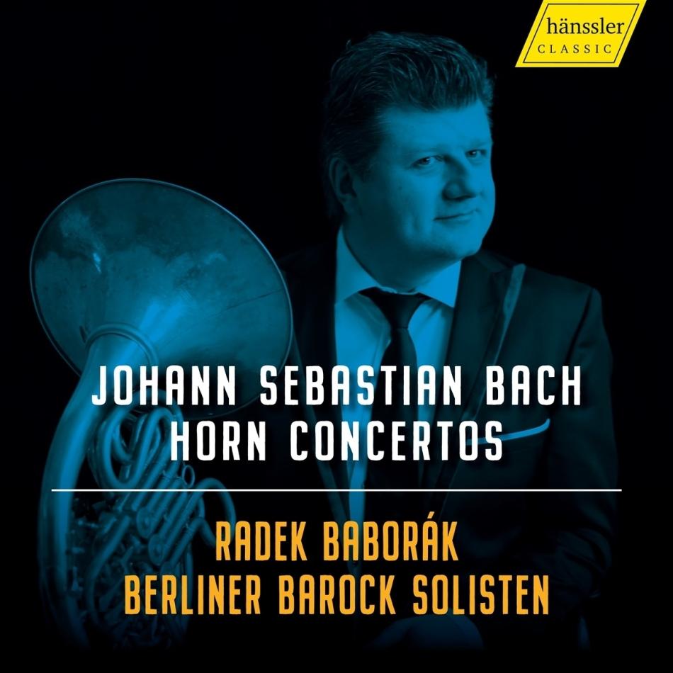 Berliner Barock Solisten, Johann Sebastian Bach (1685-1750) & Radek Baborak - Horn Concertos