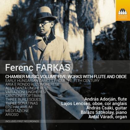 Ferenc Farkas, Andras Adorjan, Lajos Lencses, Andras Csaki & Balazs Szokolay - Chamber Music 5
