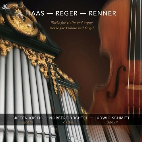 Georg Friedrich Haas (*1953), Max Reger (1873-1916), Joseph Renner, Sreten Krstic, Norbert Düchtel, … - Works For Violin & Organ
