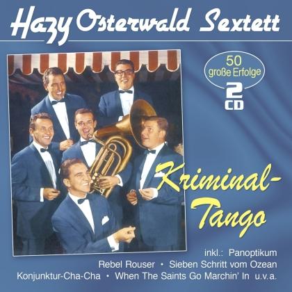 Hazy Osterwald Sextett - Kriminal-Tango - 50 grosse Erfolge (2 CD)
