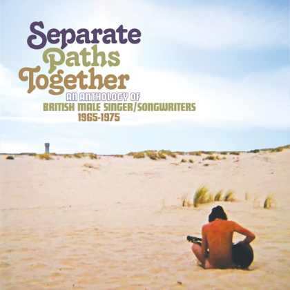 Separate Paths Together ~ An Anthology Of British Male Singer/Songwriters 1965-1975 (3 CDs)