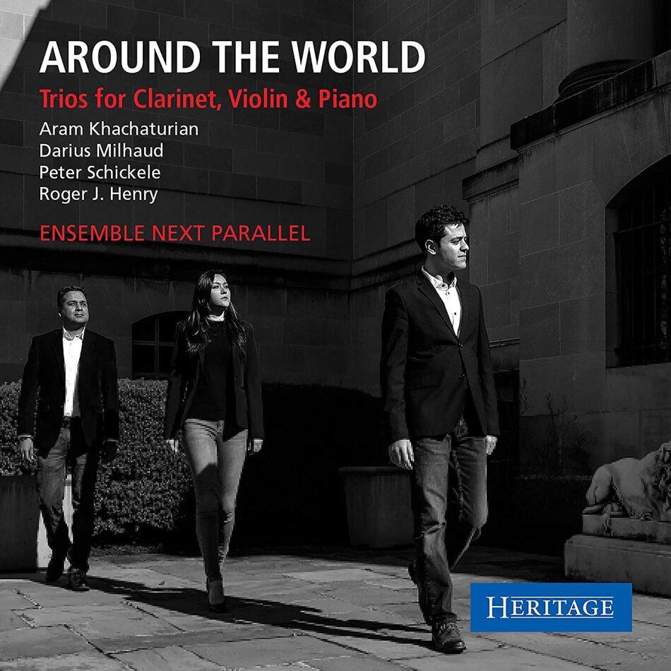 Ensemble Next Parallel, Aram Khatchaturian (1903-1978), Darius Milhaud (1892-1974), Peter Schickele & Roger J. Henry - Around The Worldvtrios For Clarinet Violin & Piano