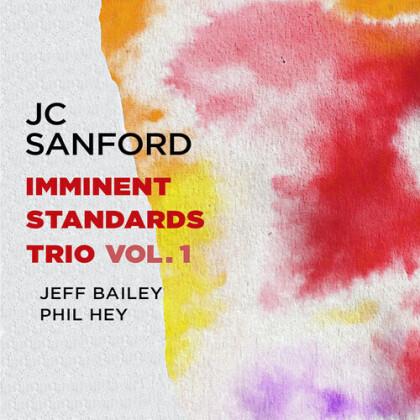 JC Sanford feat. Jeff Bailey feat. Phil Hey - Imminent Standards Trio Vol. 1