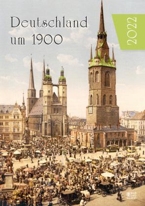 Deutschland um 1900 - Kalender 2022