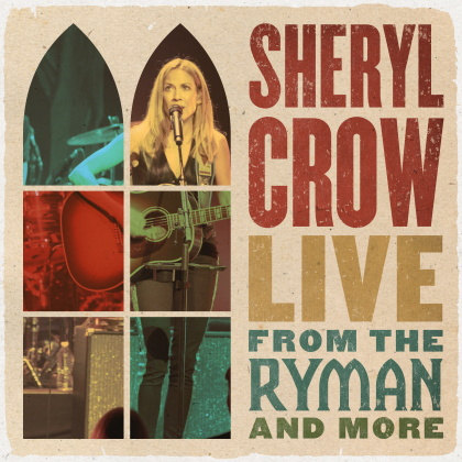 Sheryl Crow - Live From The Ryman And More (2 CDs)