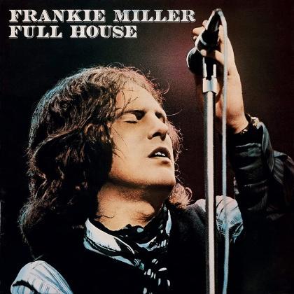 Frankie Miller - Full House (2021 Reissue, Rockcandy Edition, Bonustracks, Versione Rimasterizzata)