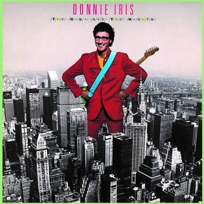 Donnie Iris - High & The Mighty (2021 Reissue, Bonustrack, Rockcandy Edition, Versione Rimasterizzata)
