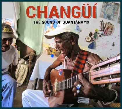 Changui: The Sound Of Guantanamo (Deluxe Edition, 3 CDs)