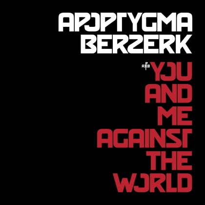 Apoptygma Berzerk - You And Me Against The World (2021 Reissue)