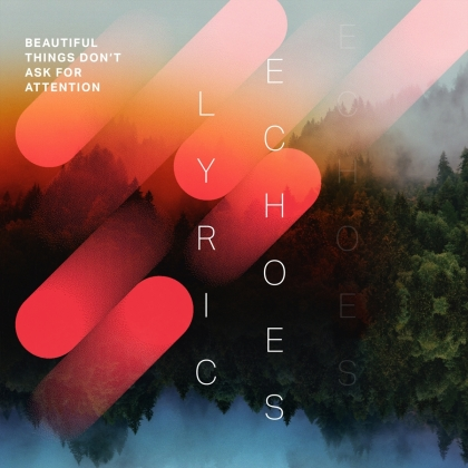 Lyric Echoes - Beautiful Things Don't Ask For Attention (Digipack)