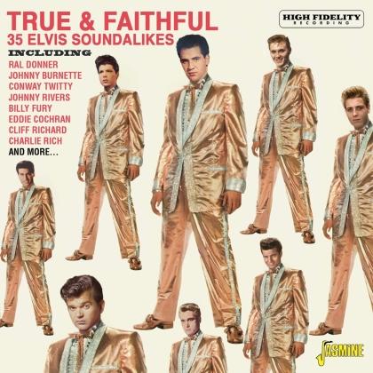 True & Faithful - 35 Elvis Soundalikes