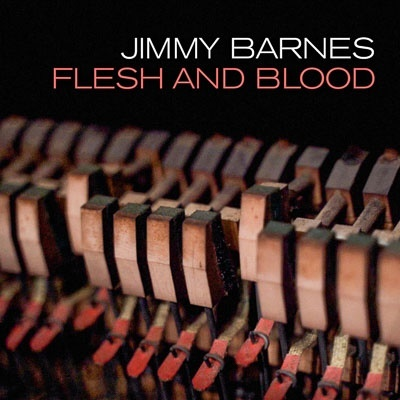 Jimmy Barnes - Flesh And Blood (Deluxe Edition, CD + DVD)