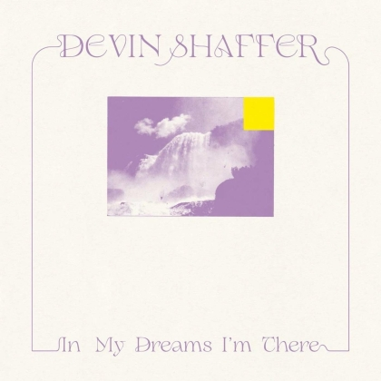 Devin Shaffer - In My Dreams I'm There