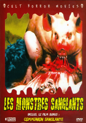 Les monstres sanglants / Communion sanglante (Cult Horror Movies)