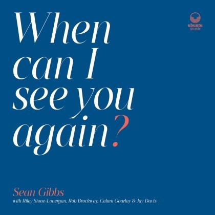 Sean Gibbs - When Can I See You Again? (Digipack)