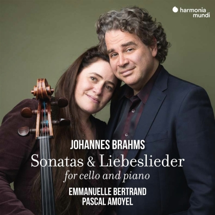 Emmanuelle Bertrand, Pascal Amoyel & Johannes Brahms (1833-1897) - Sonatas & Liebeslieder