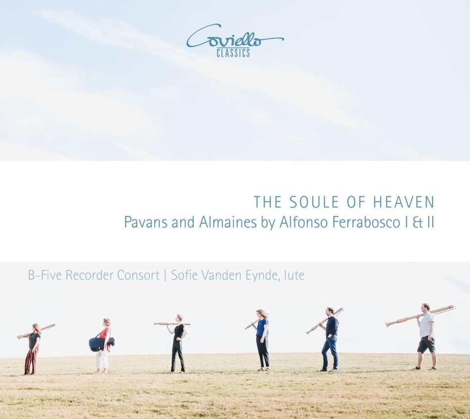 B-Five Recorder Consort, Alfonso Ferrabosco (The Younger) & Alfonso Ferrabosco II - Soule Of Heaven