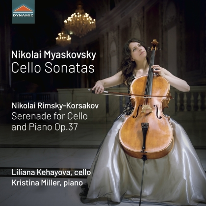Nikolai Miaskowsky (1881-1950), Kristina Miller (Pianist) & Liliana Kehayova - Cello Sonatas